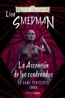 Costosdelaimpunidad.mx La Ascension De Los Condenados (Reinos Olvidados: La Dama Peniten Te, Nº 3) Image