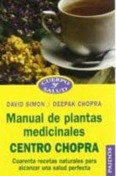 Followusmedia.es Manual De Plantas Medicinales: Centro Chopra: Cuarenta Recetas Na Turales Para Alcanzar Una Salud Perfecta Image