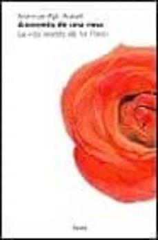 Iguanabus.es Anatomia De Una Rosa: La Vida Secreta De Las Flores Image