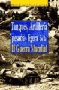 Geekmag.es Tanques, Artilleria Pesada Y Ligera De La Ii Guerra Mundial Image