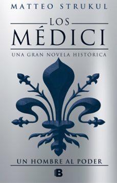 Descargar libros electronicos gratis ingles UN HOMBRE AL PODER (LOS MEDICI 2) 9788466662628 de MATTEO STRUKUL ePub