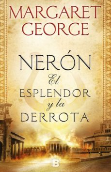 Descarga google books a pdf gratis NERON: EL ESPLENDOR Y LA DERROTA 9788466665728 de MARGARET GEORGE