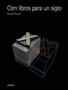 Chapultepecuno.mx Cien Libros Para Un Siglo: Una Historia De La Literatura Infantil Y Juvenil Del Siglo Xx A Traves De Cien Libros Image