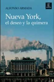nueva york, el deseo y la quimera-alfonso armada-9788467024128