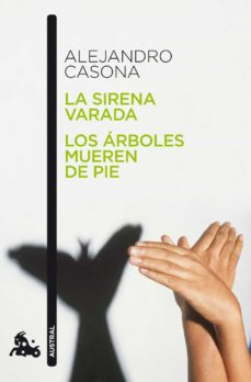 Libro completo pdf descarga gratuita LA SIRENA VARADA / LOS ARBOLES MUEREN DE PIE de ALEJANDRO CASONA in Spanish  9788467034028