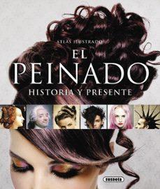 atlas ilustrado el peinado, historia y presente-andres galeano perez-9788467722628