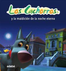 Cronouno.es Los Cachorros Y La Maldicion De La Noche Eterna Image
