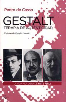 Descargar GESTALT, TERAPIA DE AUTENTICIDAD: LA VIDA Y LA OBRA DE FRITZ PERL S gratis pdf - leer online