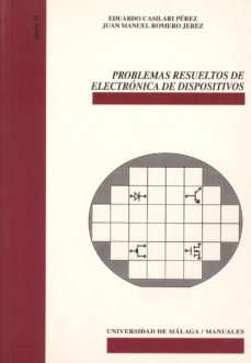 problemas resueltos de electronica de dispositivos-eduardo casilari perez-9788474969528