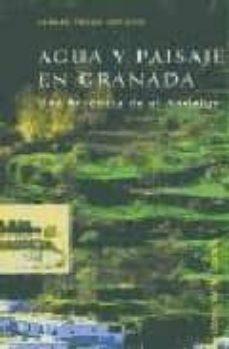 agua y paisaje en granada: una herencia de al-andalus-carmen trillo san jose-9788478073528