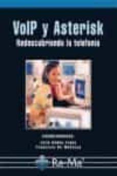 Descargar VOIP Y ASTERISK:  REDESCUBRIENDO LA TELEFONIA gratis pdf - leer online