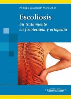 Libros gratis en línea gratis sin descarga ESCOLIOSIS, SU TRATAMIENTO EN FISIOTERAPIA Y ORTOPEDIA en español