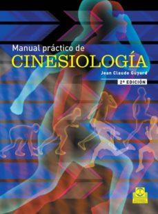 Descargar epub gratis MANUAL PRACTICO DE CINESIOLOGIA de JEAN-CLAUDE GUYARD 9788480190428 (Literatura española) FB2 iBook PDB