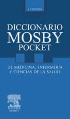 Descargar ebook gratis para ipad DICCIONARIO MOSBY POCKET DE MEDICINA, ENFERMERIA Y CIENCIAS DE LA SALUD (6ª ED.) PDF FB2 MOBI 9788480866828 (Spanish Edition) de