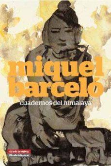 cuadernos del himalaya-miquel barcelo-9788481099928