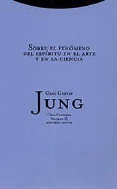 obra completa 15: sobre el fenomeno del espiritu en el arte y en la ciencia (tela)-carl gustav jung-9788481643428