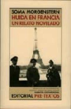 huida en francia: un relato novelado-soma morgenstern-9788481916928