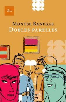 Descargas gratuitas de libros electrónicos pdf DOBLES PARELLES de MONTSE BANEGAS