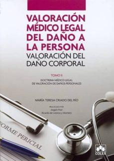 Vinisenzatrucco.it Valoracion Medico Legal Del Daño A La Persona: Valoracion Del Dañ O Corporal. Tomo Ii: Doctrina Medico Legal De Valoracion De Daños Personales Image