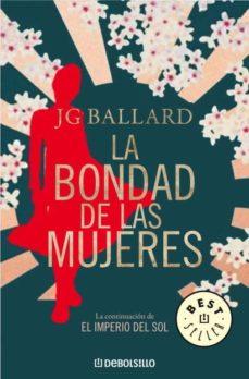 la bondad de las mujeres-j.g. ballard-9788483468128
