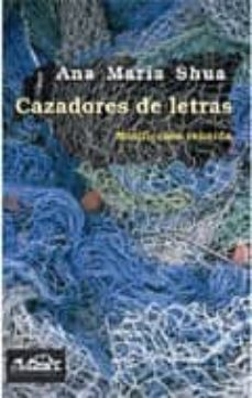 cazadores de letras-ana maria shua-9788483930328