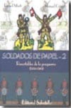 La mejor descarga de audiolibros gratis SOLDADOS DE PAPEL 2 9788484125228 iBook PDB (Literatura española)