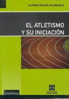 el atletismo y su iniciacion.-alfonso valero valenzuela-9788484255628