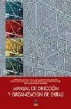 Descargar MANUAL DE DIRECCION Y ORGANIZACION DE OBRAS gratis pdf - leer online