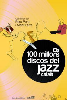 Descargar ELS 100 MILLORS DISCOS DEL JAZZ CATALA gratis pdf - leer online