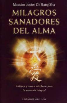milagros sanadores del alma: antigua y nueva sabiduria para la sanacion integral-zhi gang sha-9788491110828