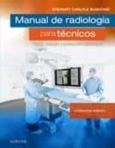 Ebook txt descargar ita MANUAL DE RADIOLOGÍA PARA TECNICOS 11ª EDICION 9788491132028  de SCD, FACR, FACMP STEWART C. BUSHONG