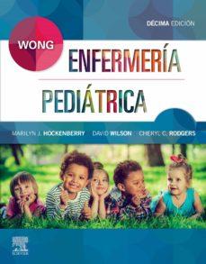 Descargas gratuitas de libros de kindle para ipad WONG, ENFERMERÍA PEDIÁTRICA, 10ª ED. de CHERYL C RODGERS, DAVID WILSON MARILYN J. HOCKENBERRY en español 9788491135128