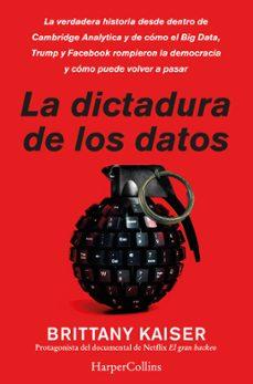 Ebook descarga gratuita deutsch LA DICTADURA DE LOS DATOS 9788491394228 (Literatura española) iBook ePub