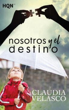 Descarga gratuita de libros pdf torrents NOSOTROS Y EL DESTINO PDF (Literatura española) de CLAUDIA VELASCO 9788491705628