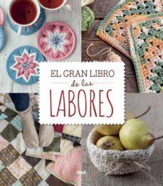 Descargas gratuitas de libros online. EL GRAN LIBRO DE LAS LABORES de  9788491871828 PDB FB2 PDF in Spanish