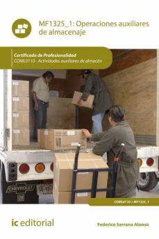 Ebooks descargar gratis formato epub (I.B.D.) OPERACIONES AUXILIARES DE ALMACENAJE. COML0110 - ACTIVIDADES AUXILIARES DE ALMACÉN de FEDERICO SERRANO ALONSO 9788491986928