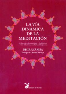 la via dinamica de la meditacion-claudio naranjo-9788492470228