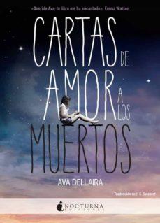 E book descargas gratuitas CARTAS DE AMOR A LOS MUERTOS FB2 MOBI de AVA DELLAIRA 9788494424328 en español