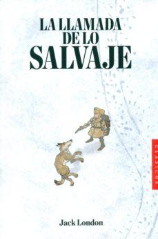 Descargando libros de google books en pdf LA LLAMADA DE LO SALVAJE de JACK LONDON PDF PDB CHM