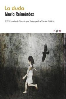 Descargar libros en línea gratis epub LA DUDA FB2 ePub CHM de MARIA REIMONDEZ en español 9788494601828