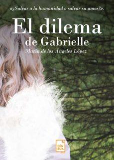 el dilema de gabrielle (ebook)-mª de los ángeles lópez-9788494768828