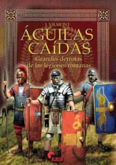 Curiouscongress.es Aguilas Caidas: Grandes Derrotas De Las Legiones Romanas Image