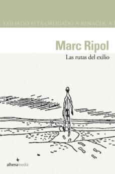 Descargar pdf para libros LAS RUTAS DEL EXILIO 9788496434028 de MARC RIPOL
