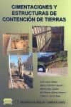 Descarga gratuita de la computadora del libro CIMENTACIONES Y ESTRUCTURAS DE CONTENCION DE TIERRAS (Literatura española)  9788496486928 de JESUS AYUSO MUÑOZ, ALFONSO CABALLERO REPULLO, MARTÍN LOPEZ AGUILAR