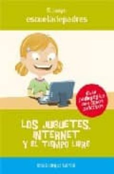 los juguetes, internet y el tiempo libre-jesus jarque garcia-9788496794528