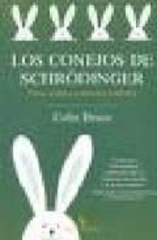 los conejos de schrödinger: isica cuantica y universos paralelos (biblioteca buridan)-colin bruce-9788496831728