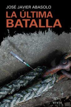 Descargar libros gratis para ipad LA ULTIMA BATALLA (Spanish Edition)