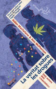 Colorroad.es La Veritat Sobre Les Drogues: Tot El Que Volies Saber Sobre Les D Rogues Legals I Il.legals Image