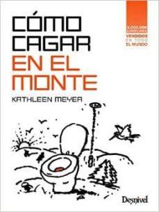 como cagar en el monte (6ª ed.)-kathleen meyer-9788498293128