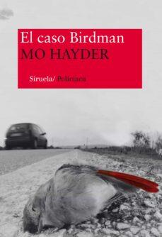 Libro en línea descargar libro de texto EL CASO BIRDMAN RTF FB2 9788498419528